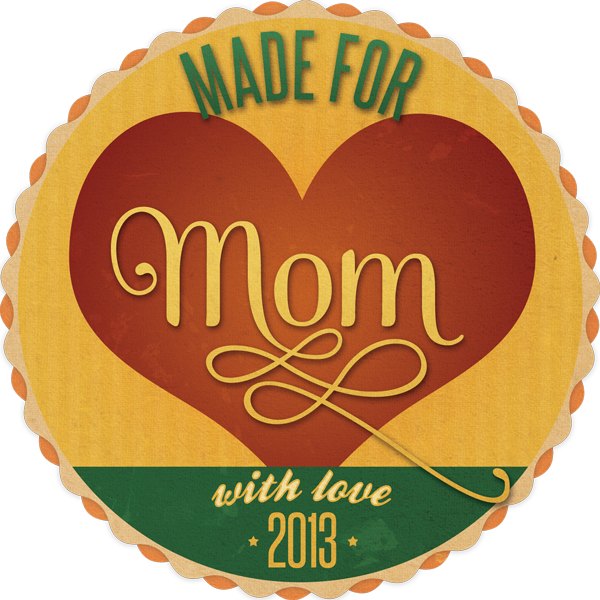 Made for Mom Badge
