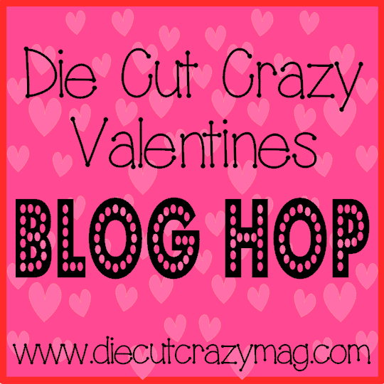 Die Cut Crazy Valentines Blog Hop