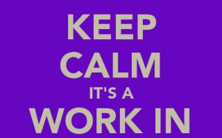 keep-calm-it-s-a-work-in-progress