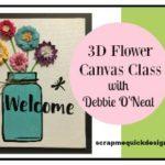 New Class: 3D Flower Canvas